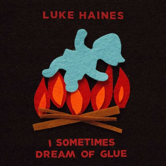 Luke Haines - I Sometimes Dream Of Glue