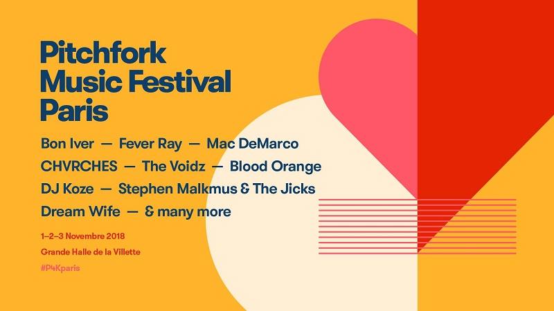 Pitchfork Music Festival Paris 2018 - du 1er au 3 novembre