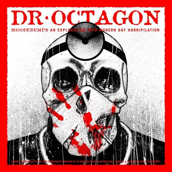 Dr Octagon / Moosebumps: An Exploration Into Modern Day Horripilation