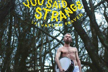 You Said Strange - Salvation Prayer