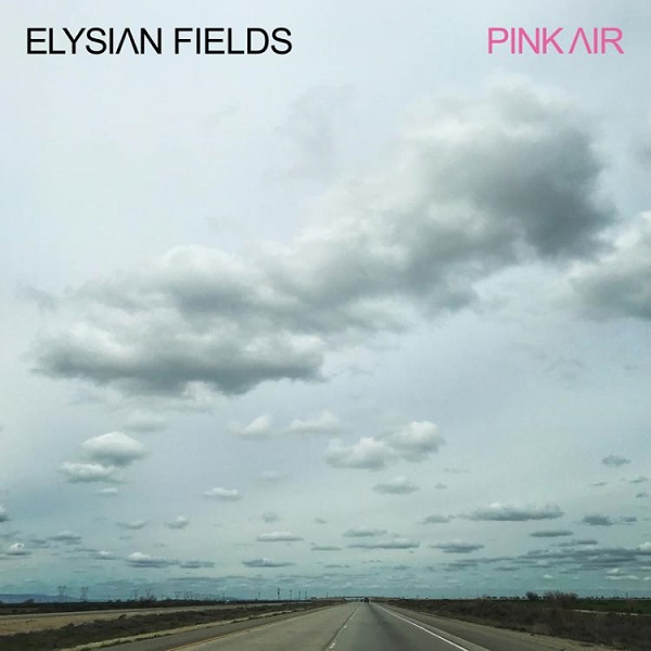 Elysian Fields - Pink Air
