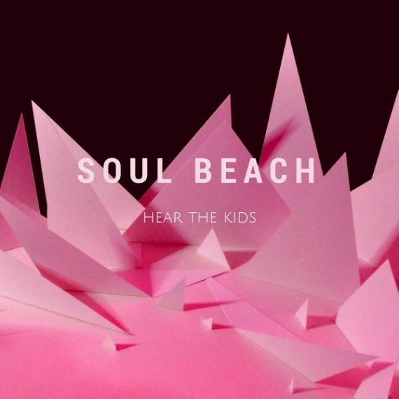 Soul Beach - Hear The Kids