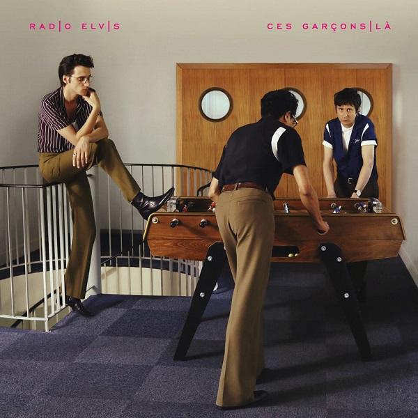 Radio Elvis - Ces Garçons-là