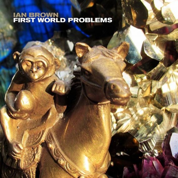 Ian Brown - First World Problems