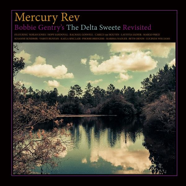 Mercury Rev - Bobbie Gentry's The Delta Sweete Revisited