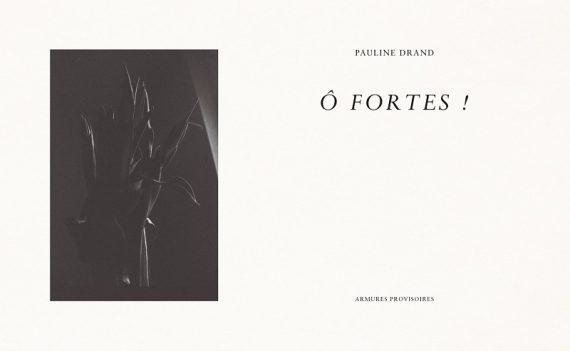 Pauline Drand - Ô Fortes