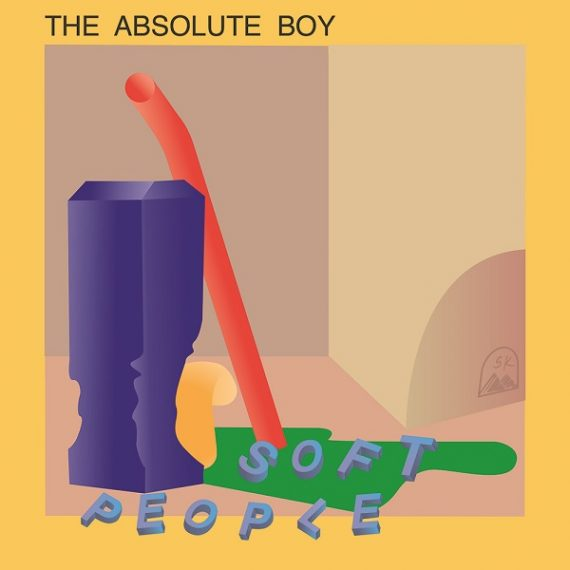 Soft People - The Absolute Boy