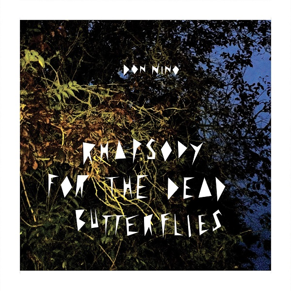 Don Nino - Rhapsody For The Dead Butterflies
