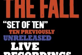 The Fall - Set of Ten (ten previously unreleased live recordings)