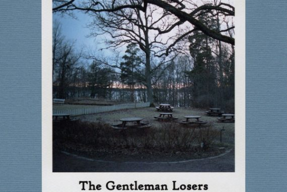 The Gentleman Losers - Make We Here Our Camp Of Winter