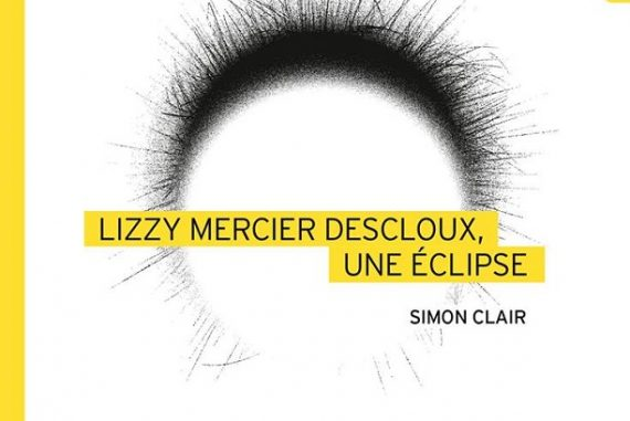 Lizzy Mercier Descloux, une éclipse de Simon Clair