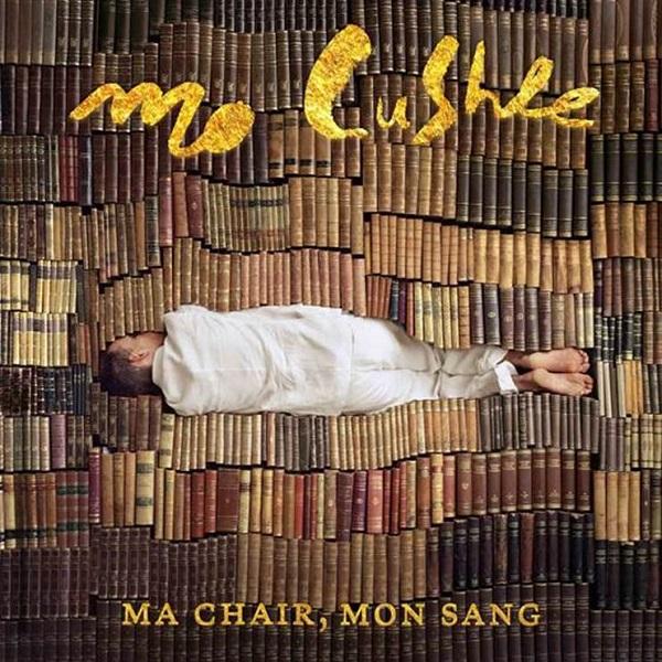 Mo Cushle - Ma chair, mon sang