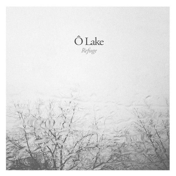 Ô Lake - Refuge