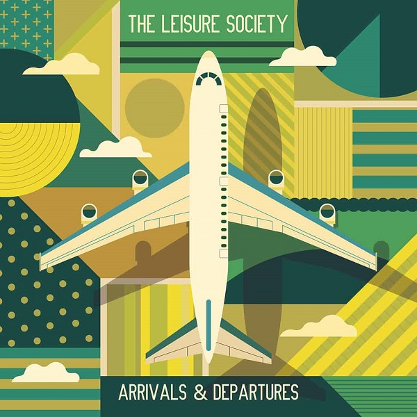 The Leisure Society - Arrivals & Departure
