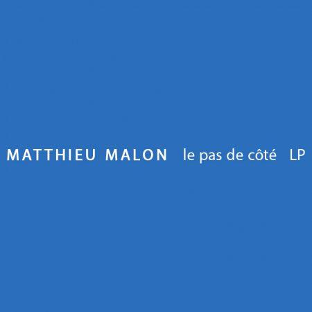 Matthieu Malon - Le pas de côté