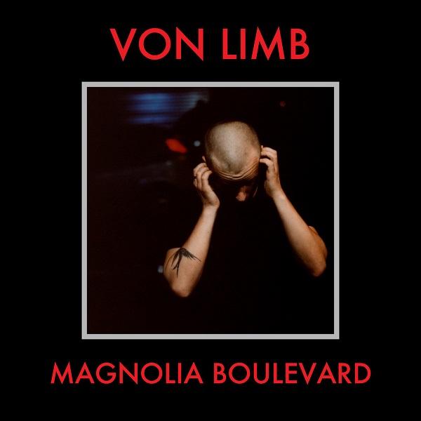 Von Limb - Magnolia Boulevard