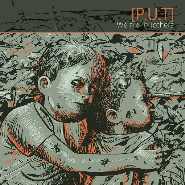 [P.U.T] - We Are Brothers