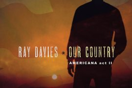 Ray Davies - Our Country: Americana Act II