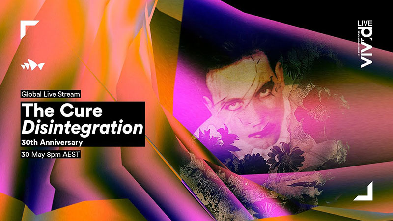 The Cure - Disintegration Sydney