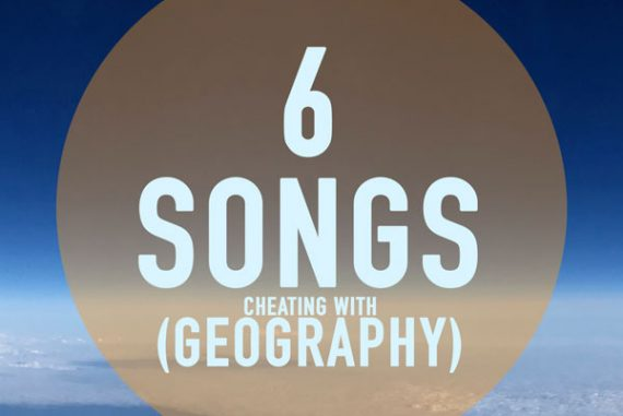 6 songs cheating with geography