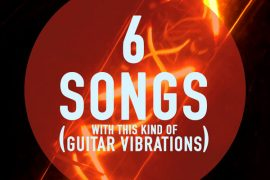 6 songs (with this kind of guitar vibrations)