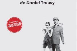 Benjamin Berton - Dreamworld, ou la vie fabuleuse de Daniel Treacy