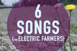 6 songs for electric farmers