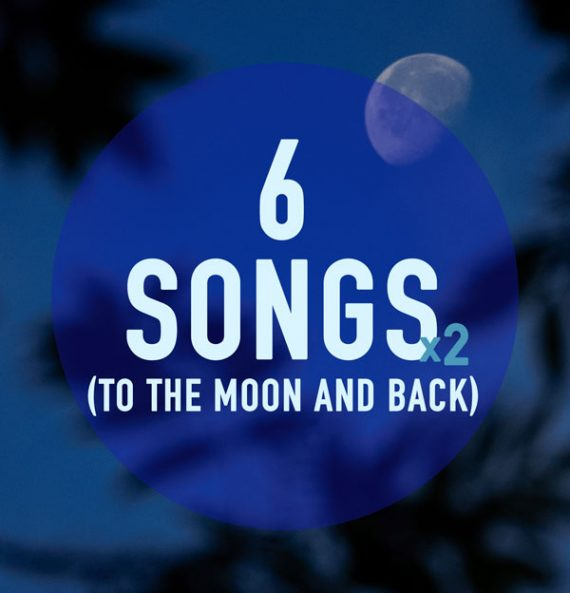 6 songs to the moon and back