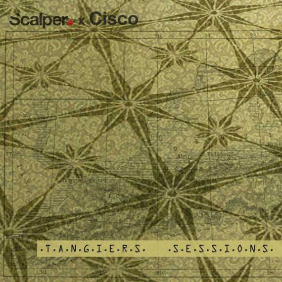 Scalper x Cisco - Tangiers Sessions