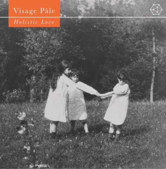 Visage Pale / Holistic Love