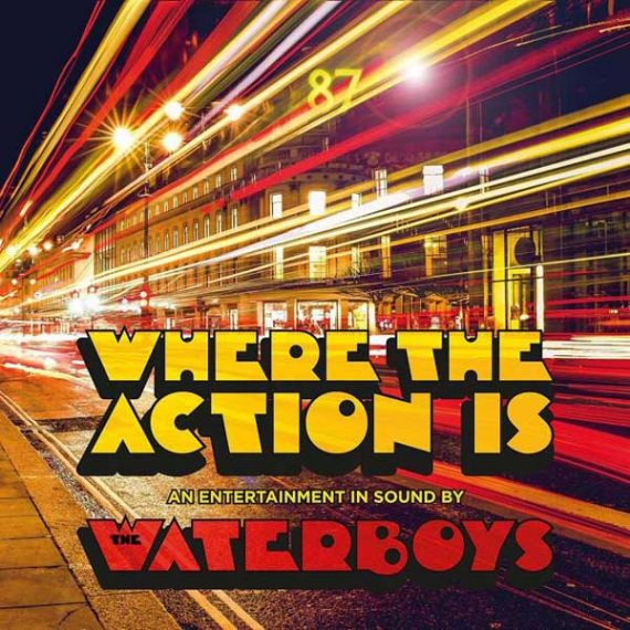 The Waterboys Where the action is