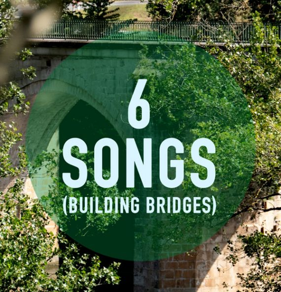 6 songs building bridges)
