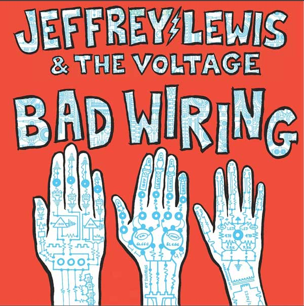 Jeffrey Lewis & The Voltage - Bad Wiring