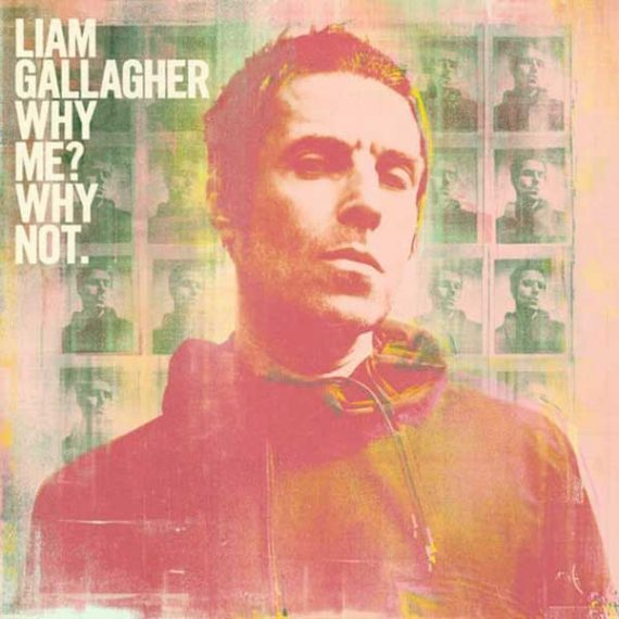 Liam Gallagher - Why Me? Why Not?