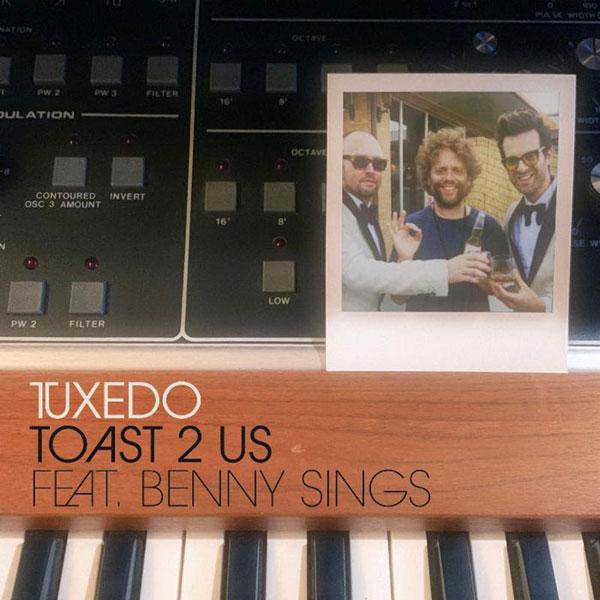 Tuxedo - Toast 2 Us (Feat. Benny Sings)