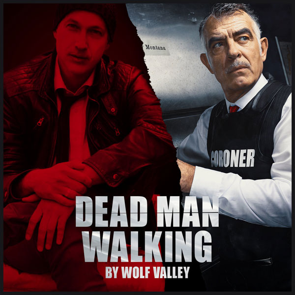 Wolf Valley -Dead Man Walking (Le Coroner)