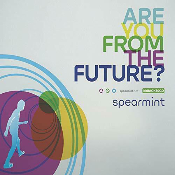 Spearmint ‎- Are You From The Future?