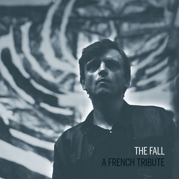 The Fall - A French Tribute