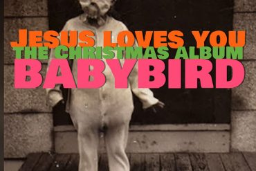 Babybird - Jesus Loves You The Christmas Album