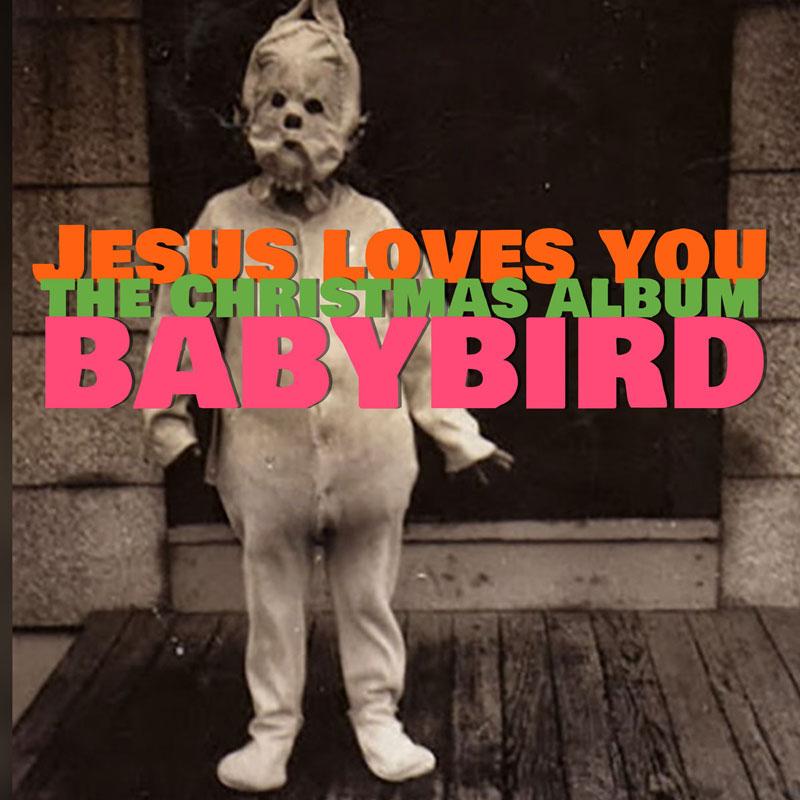 Babybird - Jesus Loves You The Christmas Album