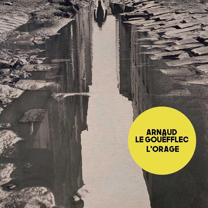 Arnaud Le Gouëfflec - L'Orage