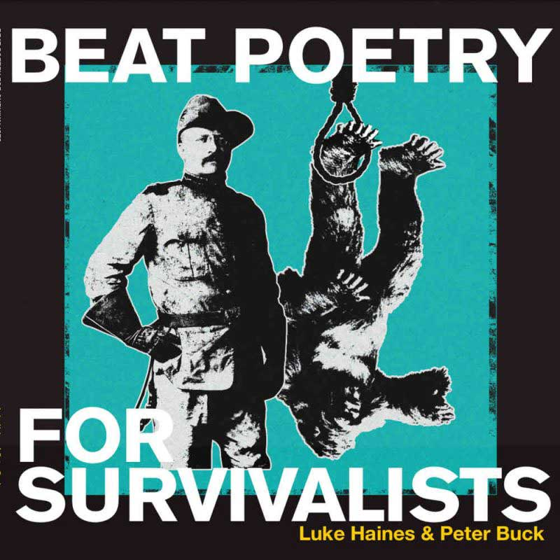 Luke Haines et Peter Buck - Beat Poetry For Survivalists