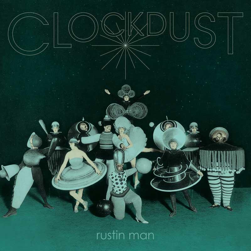 Rustin Man - Clokdust