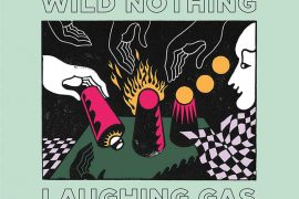 Wild Nothing - Laughin Gas
