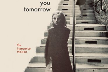The Innocence Mission / See You Tomorrow