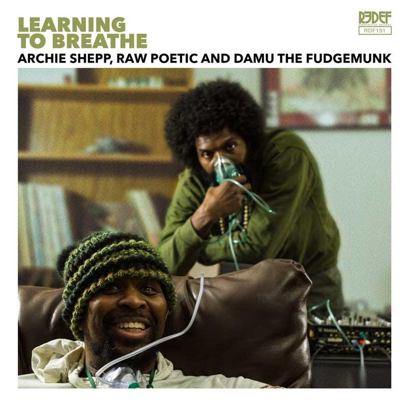 Damu the Fudgemunk, Archie Shepp & Raw Poetic - Learning to Breathe Single