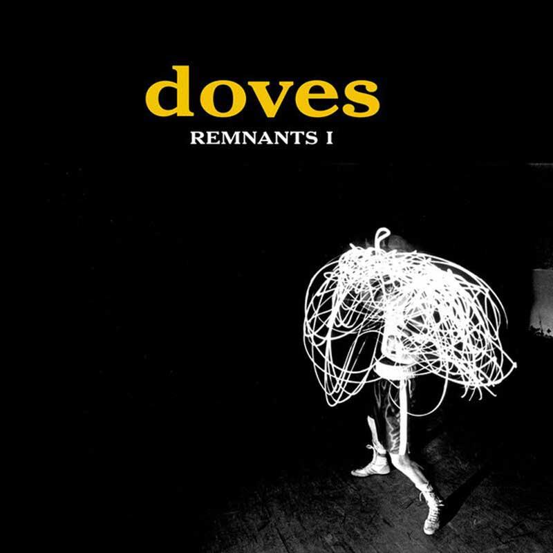 Doves - Remnants 1
