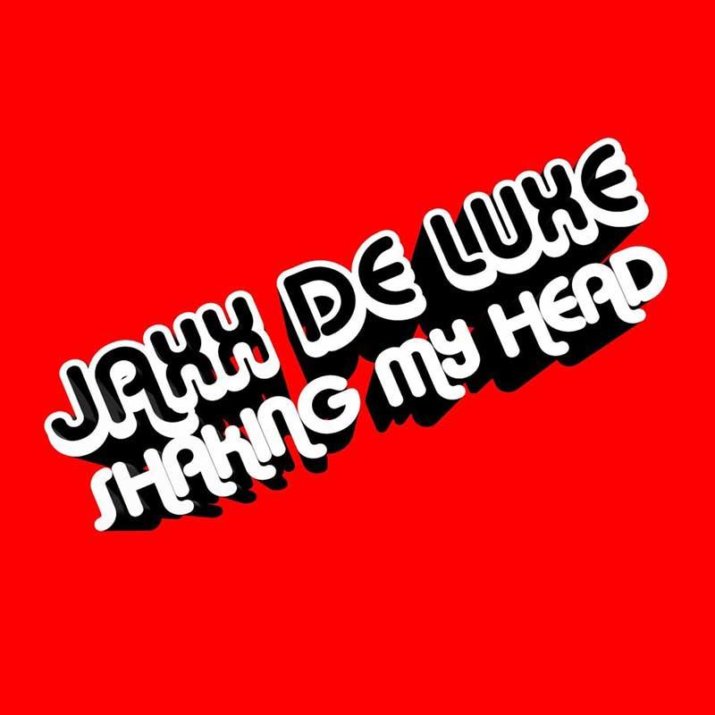 Jaxx de Luxe - Shaking My Head