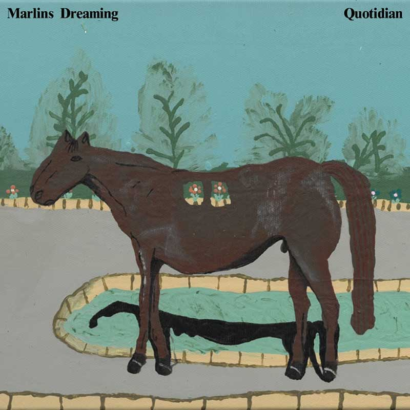 Marlin's Dreaming - Quotidian