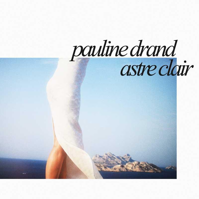 Pauline Drand -Astre Clair (Popklore)